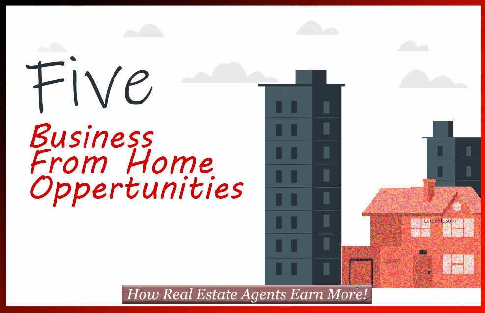 5 Hottest Work from Home Jobs and Business Opportunities   How Real Estate Agents Earn More!